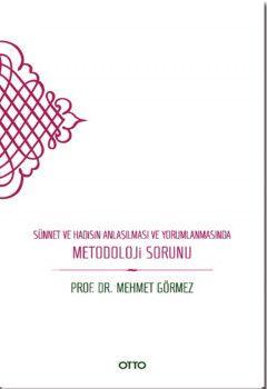 Otto Yayınları Sünnet ve Hadisin Anlaşılması ve Yorumlanmasında Metodoloji Sorunu