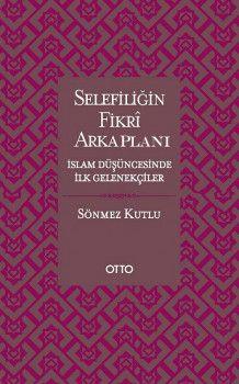 Otto Yayınları Selefiliğin Fikri Arkaplanı