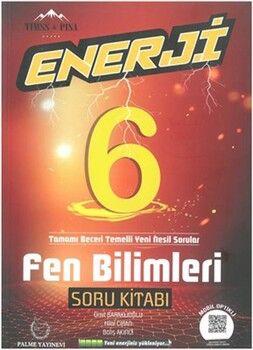 Palme Yayınları 6. Sınıf Fen Bilimleri Enerji Soru Kitabı