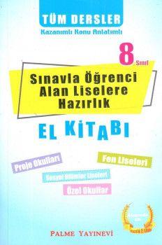 Palme Yayınları 8. Sınıf Tüm Dersler El Kitabı Sınavla Öğrenci Alan Liselere Hazırlık