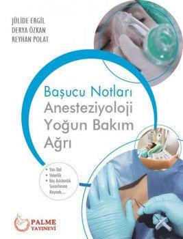 Palme Yayınları Anesteziyoloji, Yoğun Bakım, Ağrı Başucu Notları