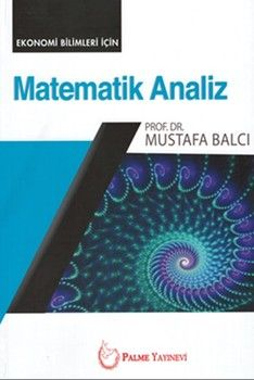Palme Yayınları Ekonomi Bilimleri İçin Matematik Analiz