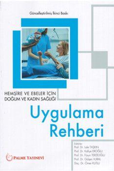 Palme Yayınları Hemşire ve Ebeler İçin Kadın Sağlığı Uygulama Rehberi