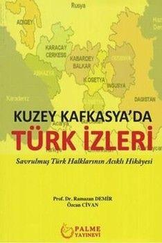 Palme Yayınları Kuzey Kafkasyada Türk İzleri