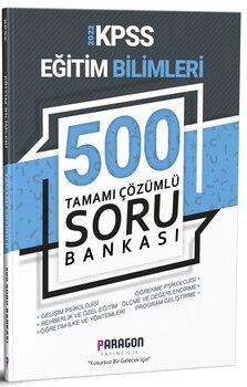 Paragon Yayıncılık 2022 KPSS Eğitim Bilimleri 500 Tamamı Çözümlü Soru Bankası