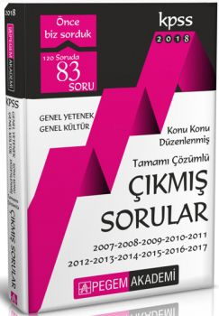 Pegem 2018 KPSS Genel Yetenek Genel Kültür Konu Konu Düzenlenmiş Tamamı Çözümlü 2007 2017 Çıkmış Sorular
