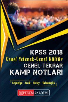 Pegem Akademi 2018 KPSS Genel Yetenek Genel Kültür Genel Tekrar Kamp Notları