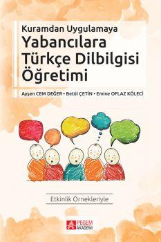 Pegem Akademi Kuramdan Uygulamaya Yabancılara Türkçe Dilbilgisi Öğretimi