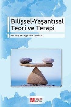 Pegem Yayınları Bilişsel Yaşantısal Teori ve Terapi