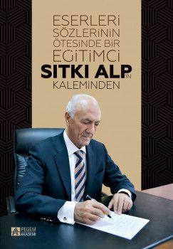 Pegem Yayınları Eserleri Sözlerinin Ötesinde Bir Eğitimci Sıtkı Alp in Kaleminden