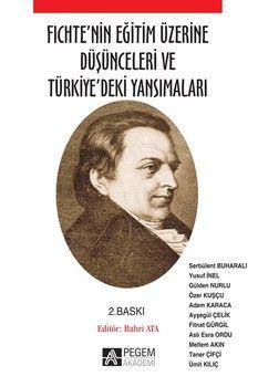 Pegem Yayınları Fichte nin Eğitim Üzerine Düşünceleri ve Türkiye deki Yansımaları