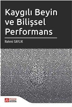 Pegem Yayınları Kaygılı Beyin ve Bilişsel Performans