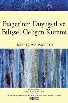 Pegem Yayınları Piaget nin Duyuşsal ve Bilişsel Gelişim Kuramı