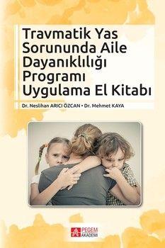 Pegem Yayınları Travmatik Yas Sorununda Aile Dayanıklığı Programı Uygulama El Kitabı