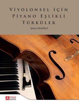Pegem Yayınları Viyolonsel İçin Piyano Eşlikli Türküler