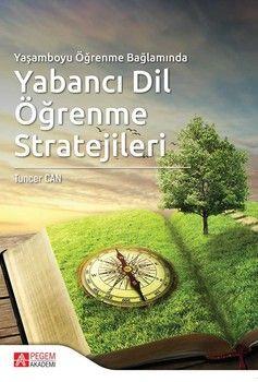 Pegem Yayınları Yaşamboyu Öğrenme Bağlamında Yabancı Dil Öğrenme Stratejileri