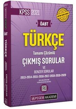 Pegem Yayınları2021 KPSS ÖABT Türkçe Tamamı Çözümlü Çıkmış Sorular ve Benzer Sorular