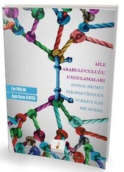 Pelikan Yayınları Aile Arabuluculuğu Uygulamaları Sosyal Hizmet Perspektifinden Türkiye için Bir Model
