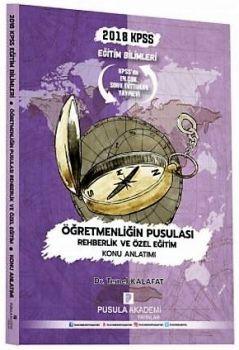 Pusula Akademi Yayınları 2018 KPSS Eğitim Bilimleri Öğretmenliğin Pusulası Rehberlik ve Özel Eğitim Konu Anlatımı