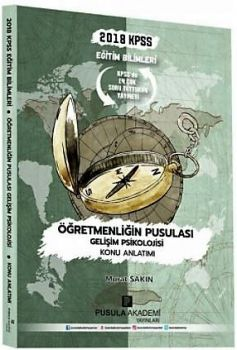 Pusula Akademi Yayınları 2018 KPSS Eğitim Bilimleri Öğretmenliğin Pusulası Gelişim Psikolojisi Konu Anlatımı
