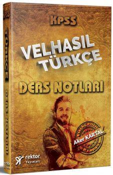 Rektör Yayınları 2018 KPSS VELHASIL Türkçe Konu Anlatımlı Ders Notları