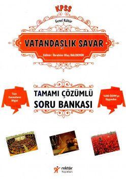 Rektör Yayınları KPSS Genel Kültür Vatandaşlık Savar Tamamı Çözümlü Soru Bankası
