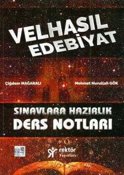 Rektör Yayınları 9. 10. 11. ve 12. Sınıf Sınavlara Hazırlık Velhasıl Edebiyat Ders Notları