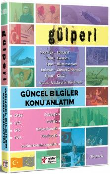 Rektör Yayınları Tüm Kurum Sınavları İçin Gülperi Güncel Bilgiler ve Güncel Olaylar Konu Anlatım