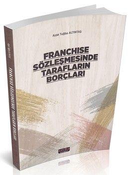 Savaş Yayınları Franchise Sözleşmesinde Tarafların Borçları
