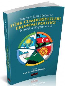 Savaş Yayınları Bağımsızlıktan Günümüze Türk Cumhuriyetleri Ekonomi Politiği Sektörel ve Bölgesel Analiz