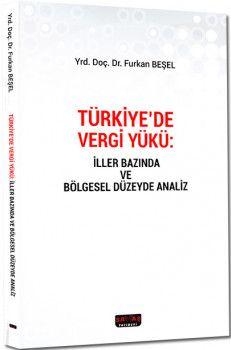 Savaş Yayınları Türkiye de Vergi Yükü İller Bazında ve Bölgesel Düzeyde Analiz