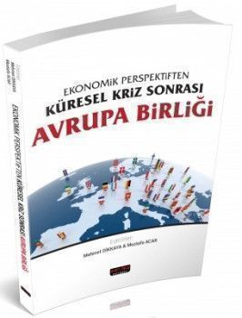 Savaş Yayınları Ekonomik Perspektiften Küresel Kriz Sonrası Avrupa Birliği