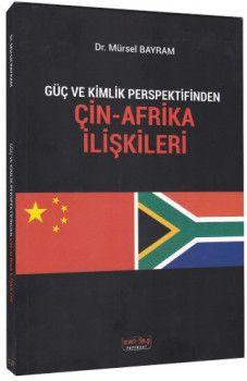 Savaş Yayınları Güç ve Kimlik Perspektifinden Çin Afrika İlişkileri