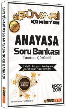Süvari Akademi 2018 KPSS Süvari Komisyon Anayasa Tamamı Çözümlü Soru Bankası
