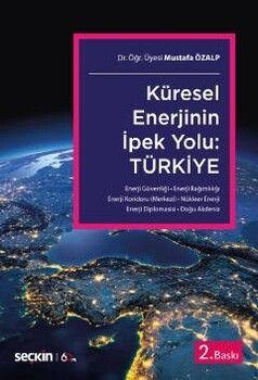 Seçkin Yayınları Küresel Enerjinin İpek Yolu Türkiye
