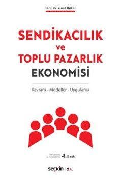 Seçkin Yayınları Sendikacılık ve Toplu Pazarlık Ekonomisi