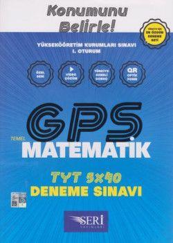 Seri Yayınları YKS 1. Oturum TYT GPS Matematik 5x40 Deneme Sınavı