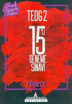 Sibel Aydın Yayınları 8. Sınıf TEOG 2 Türkçe 15 li Deneme Sınavı