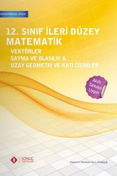 Sonuç Yayınları 12. Sınıf İleri Düzey Matematik Vektörler Sayma ve Olasılık Uzay Geometri ve Katı Cisimler