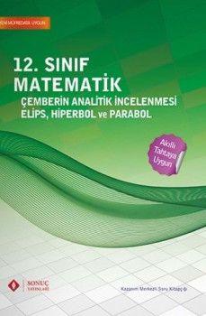 Sonuç Yayınları 12. Sınıf Matematik Çemberin Analitik İncelenmesi Elips Hiperbol ve Parabol