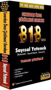 Tasarı Yayınları TYT DGS ALES KPSS MSÜ Sayısal Yetenek Sınavdan Önce Çözülmesi Gereken 818 Soru