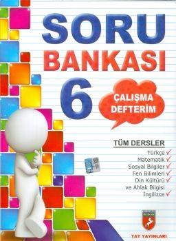 Tay Yayınları 6. Sınıf Tüm Dersler Soru Bankası Çalışma Defterim