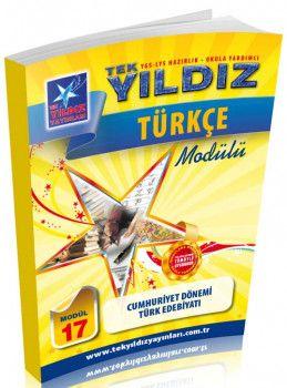 Tek Yıldız Yayınları Türkçe Cumhuriyet Dönemi Türk Edebiyatı Modül 17