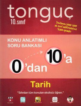Tonguç Akademi 10. Sınıf 0 dan 10 a Tarih Konu Anlatımlı Soru Bankası