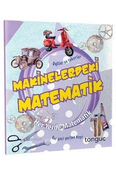 Tonguç Akademi Makinelerdeki Matematik Her Yerde Matematik Serisi