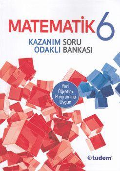 Tudem 6. Sınıf Matematik Kazanım Odaklı Soru Bankası