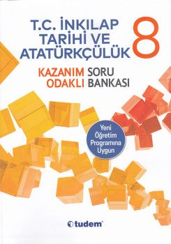 Tudem 8. Sınıf T. C. İnkılap Tarihi ve Atatürkçülük Kazanım Odaklı Soru Bankası