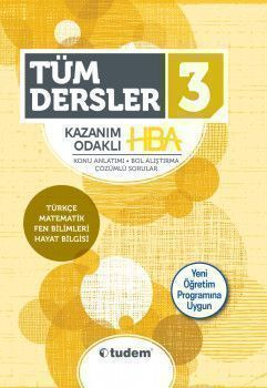 Tudem Yayınları 3. Sınıf Tüm Dersler Kazanım Odaklı HBA Konu Anlatımlı Çözümlü Sorular