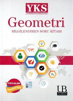 Ulu Bilgi Yayınları YKS 1. Ve 2. Oturum TYT Alan Geometri Bilgilendiren Soru Kitabı
