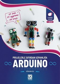 Unikod Arduino Projelerle Sıfırdan Uzmanlığa
